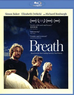 Breath /  producer, Mark Johnson, Simon Baker, Jamie Hilton, Tom Williams ; writers, Gerard Lee, Simon Baker, Tim Winston ; director, Simon Baker. - producer, Mark Johnson, Simon Baker, Jamie Hilton, Tom Williams ; writers, Gerard Lee, Simon Baker, Tim Winston ; director, Simon Baker.