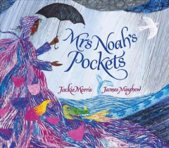 Mrs Noah's pockets /  story by Jackie Morris ; pictures by James Mayhew.