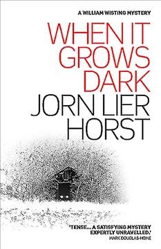 When it grows dark /  Jorn Lier Horst ; translated by Anne Bruce.