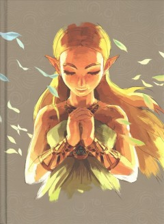 The legend of Zelda, breath of the wild : the complete official guide / co-authors: Tony Gai, James Price. - co-authors: Tony Gai, James Price.