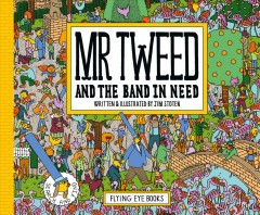 Mr. Tweed and the band in need /  written & illustrated by Jim Stoten.