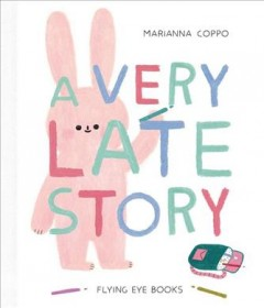 A very late story /  Marianna Coppo.
