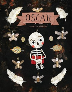 Oscar seeks a friend /  Paweł Pawlak ; translated by Antonia Lloyd-Jones. - Paweł Pawlak ; translated by Antonia Lloyd-Jones.