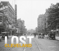 Lost Cleveland /  Laura DeMarco.