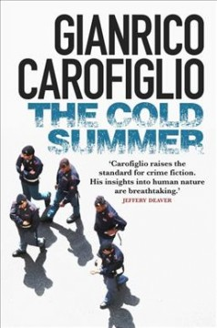 The cold summer /  Gianrico Carofiglio ; translated by Howard Curtis.