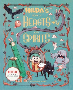 Hilda's book of beasts and spirits /  [by Emily Hibbs ; illustrations by Jason Chan P.L. and Sapo Lendário]. - [by Emily Hibbs ; illustrations by Jason Chan P.L. and Sapo Lendário].