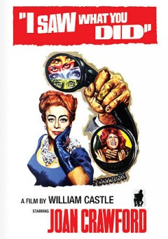 I saw what you did /  a Universal picture ; Universal presents ; screenplay by William McGivern ; produced and directed by William Castle.