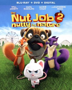 The nut job 2 : nutty by nature / directed by Cal Brunker. - directed by Cal Brunker.