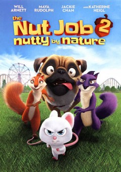 The nut job 2 : nutty by nature / directed by Cal Brunker.
