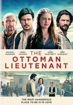The Ottoman lieutenant /  Paladin and Y Production in association with Eastern Sunrise Films ; produced by Stephen Joel Brown [and five others] ; written by Jeff Stockwell ; directed by Joseph Ruben.