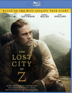 The lost city of Z /  director, James Gray. - director, James Gray.