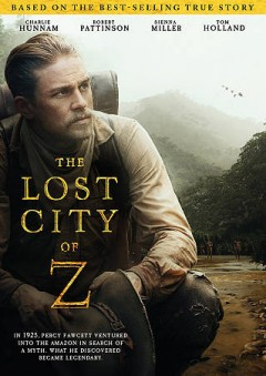The lost city of Z /  Amazon Studios presents in association with Mica Entertainment and Northern Ireland Screen a Plan B Entertainment, Keep Your Head, Madriver Pictures production in association with Sierra Pictures ; written for the screen and directed by James Gray.