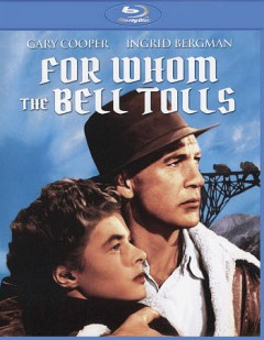 For whom the bell tolls /  screenplay by Dudley Nichols ; produced and directed by Sam Wood. - screenplay by Dudley Nichols ; produced and directed by Sam Wood.