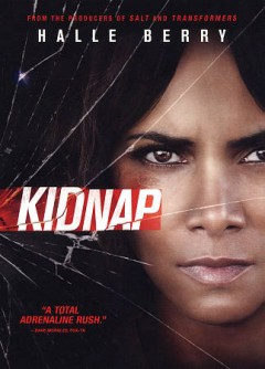 Kidnap /  produced by Lorenzo Di Bonaventura ; written by Knate Lee ; directed by Luis Prieto.