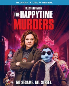 The happytime murders /  STX Films and Huayi Brothers Pictures present in association with Black Bear Pictures an On The Day Productions/Henson Alternative production ; a Brian Henson film ; produced by Brian Henson, Jeffrey Hayes, Melissa McCarthy, Ben Falcone ; story by Todd Berger & Dee Austin Robertson ; screenplay by Todd Berger ; directed by Brian Henson. - STX Films and Huayi Brothers Pictures present in association with Black Bear Pictures an On The Day Productions/Henson Alternative production ; a Brian Henson film ; produced by Brian Henson, Jeffrey Hayes, Melissa McCarthy, Ben Falcone ; story by Todd Berger & Dee Austin Robertson ; screenplay by Todd Berger ; directed by Brian Henson.