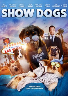 Show dogs /  Global Road Entertainment and Riverstone Pictures present ; producers, Deepak Nayar, Philip von Alvensleben ; writers, Max Botkin, Marc Hyman ; director, Raja Gosnell.
