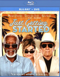Just getting started /  director, Ron Shelton. - director, Ron Shelton.