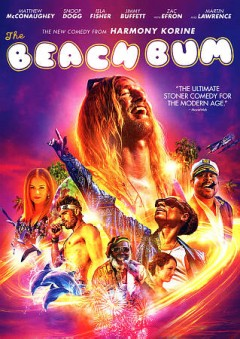 The beach bum /  Neon, Vice, Riverstone Pictures, SPK Pictures and Rocket Science present ; produced by John Lesher, Charles-Marie Anthonioz, Mourad Belkeddar, Nicolas L'Hermitte, Steve Golin ; written and directed by Harmony Korine. - Neon, Vice, Riverstone Pictures, SPK Pictures and Rocket Science present ; produced by John Lesher, Charles-Marie Anthonioz, Mourad Belkeddar, Nicolas L'Hermitte, Steve Golin ; written and directed by Harmony Korine.