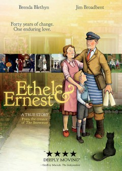 Ethel & Ernest /  Universal Pictures the BFI and BBC present a Lupus Films production ; produced by Camilla Deakin, Ruth Fielding, Stephan Roelants ; directed by Roger Mainwood.