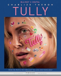 Tully /  produced by Mason Novick [and others] ; written by Diablo Cody ; directed by Jason Reitman. - produced by Mason Novick [and others] ; written by Diablo Cody ; directed by Jason Reitman.