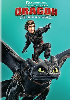 How to train your dragon : the hidden world / Dreamworks Animation ; based upon the How to train your dragon book series by Cressida Cowell ; produced by Bradford Lewis, Bonnie Arnold ; written and directed by Dean DeBlois. - Dreamworks Animation ; based upon the How to train your dragon book series by Cressida Cowell ; produced by Bradford Lewis, Bonnie Arnold ; written and directed by Dean DeBlois.