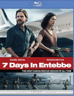 7 days in Entebbe /  Participat Media presents a Working Title Films production ; producers, Tim Bevan [and four others] ; writer, Gregory Burke ; director, José Padilha. - Participat Media presents a Working Title Films production ; producers, Tim Bevan [and four others] ; writer, Gregory Burke ; director, José Padilha.