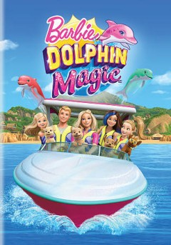 Barbie dolphin magic /  Mattel Creations presents ; produced by Sarah Serata and Rachekl Datello ; written by Jennifer Skelly ; directed by Conrad Helten.