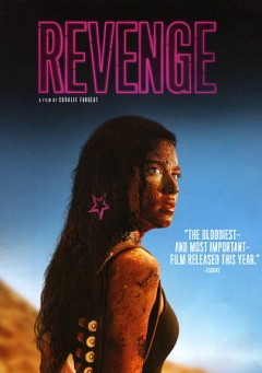 Revenge /  a Shudder and Neon presentation, M.E.S. Productions & Monkey Pack Films present ; produced by Marc-Etienne Schwartz, Marc Stanimirovic, Jean-Yves Robin ; screenplay and dialogues by Coralie Fargeat ; directed by Coralie Fargeat.