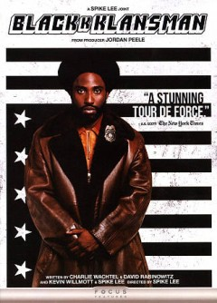 Blackkklansman /  Focus Features and Legendary Pictures present ; produced by Sean McKittrick [and five others] ; written by Charlie Wachtel, David Rabinowitz, Kevin Wilmont and Spike Lee ; directed by Spike Lee. - Focus Features and Legendary Pictures present ; produced by Sean McKittrick [and five others] ; written by Charlie Wachtel, David Rabinowitz, Kevin Wilmont and Spike Lee ; directed by Spike Lee.