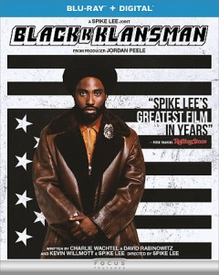 Blackkklansman /  Focus Features and Legendary Pictures present ; produced by Sean McKittrick [and five others] ; written by Charlie Wachtel, David Rabinowitz, Kevin Wilmont and Spike Lee ; directed by Spike Lee.