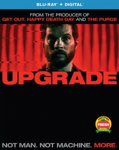 Upgrade /  OTL releasing presents a BH Tilt Goal Post Pictures production in association with Automatik Entertainment Nervous Tick ; produced by Jason Blum, Kylie du Fresne, Brian Kavanaugh-Jones ; written and directed by Leigh Whannel. - OTL releasing presents a BH Tilt Goal Post Pictures production in association with Automatik Entertainment Nervous Tick ; produced by Jason Blum, Kylie du Fresne, Brian Kavanaugh-Jones ; written and directed by Leigh Whannel.