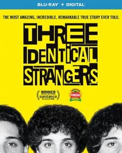 Three identical strangers /  producer and developed by Grace Hughes-Hallet ; produced by Becky Read ; directed by Tim Wardle. - producer and developed by Grace Hughes-Hallet ; produced by Becky Read ; directed by Tim Wardle.