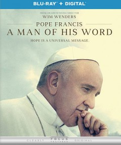 Pope Francis : a man of his word / directed by Wim Wenders ; written and produced by Wim Wenders and David Rosier. - directed by Wim Wenders ; written and produced by Wim Wenders and David Rosier.