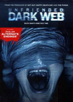 Unfriended : dark web / OTL Releasing and BH Tilt present ; a Bazelevs production ; written and directed by Stephen Susco ; produced by Timur Bekmambetov, Jason Blum. - OTL Releasing and BH Tilt present ; a Bazelevs production ; written and directed by Stephen Susco ; produced by Timur Bekmambetov, Jason Blum.