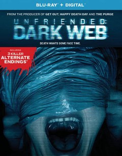 Unfriended : dark web/ OTL Releasing and BH Tilt present a Bazelevs production ; produced by Timur Bekmambetov, Jason Blum ; written and directed by Stephen Susco. - OTL Releasing and BH Tilt present a Bazelevs production ; produced by Timur Bekmambetov, Jason Blum ; written and directed by Stephen Susco.