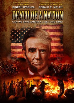 Death of a nation : can we save America a second time? / D'Souza Media LLC presents ; produced by Gerald R. Molen ; written and directed by Dinesh D'Souza & Bruce Schooley. - D'Souza Media LLC presents ; produced by Gerald R. Molen ; written and directed by Dinesh D'Souza & Bruce Schooley.
