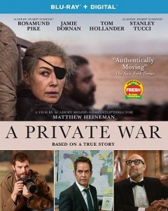 A private war /  Aviron Pictures presents in association with Tri G and the Fyzz Facility ; a Kamala Films, Thunder Road Films, Savvy Media Holdings, Denver & Delilah Films production ; produced by Basil Iwanyk, Marissa McMahon, Matthew George, Matthew Heineman, Charlize Theron ; written by Arash Amel ; directed by Matthew Heineman. - Aviron Pictures presents in association with Tri G and the Fyzz Facility ; a Kamala Films, Thunder Road Films, Savvy Media Holdings, Denver & Delilah Films production ; produced by Basil Iwanyk, Marissa McMahon, Matthew George, Matthew Heineman, Charlize Theron ; written by Arash Amel ; directed by Matthew Heineman.