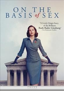 On the basis of sex /  Participant Media presents in association with Alibaba Pictures ; producer, Jonathan King ; produced by Robert Cort ; written by Daniel Stiepleman ; directed by Mimi Leder.