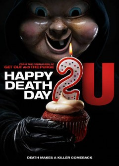 Happy death day 2U /  Universal Pictures presents a Blumhouse production ; a Christopher Landon film ; produced by Jason Blum ; written and directed by Christopher Landon. - Universal Pictures presents a Blumhouse production ; a Christopher Landon film ; produced by Jason Blum ; written and directed by Christopher Landon.