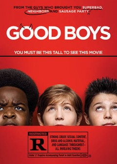 Good boys /  Universal Pictures presents in association with Good Universe, a Point Grey production ; written by Lee Eisenberg & Gene Stupnitsky ; directed by Gene Stupnitsky.