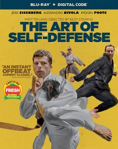The art of self-defense /  directed by Riley Stearns. - directed by Riley Stearns.