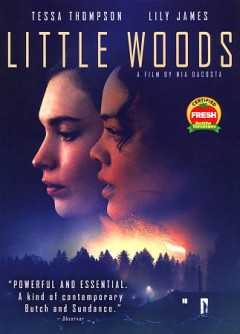 Little Woods /  written & directed by Nia DaCosta. - written & directed by Nia DaCosta.