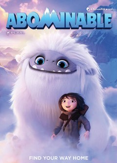 Abominable /  DreamWorks Animation and Pearl Studios present ; written and directed by Jill Culton ; co-director, Todd Wilderman ; producer, Peilin Chou ; produced by Suzanne Buirgy.