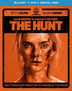 The hunt /  Universal Pictures presents ; a Blumhouse production ; a Universal picture  ; written by Nick Cuse, Damon Lindelof ; produced by Jason Blum, Damon Lindelof ; directed by Craig Zobel. - Universal Pictures presents ; a Blumhouse production ; a Universal picture  ; written by Nick Cuse, Damon Lindelof ; produced by Jason Blum, Damon Lindelof ; directed by Craig Zobel.
