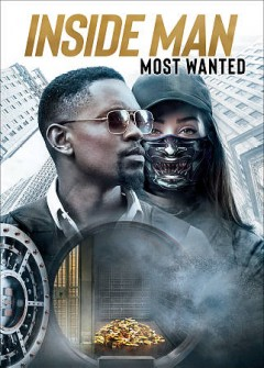 Inside man : most wanted / Universal 1440 Entertainment and Imagine Entertainment present ; a 1440 production ; produced by Ogden Gavanski ; written by Brian Brightly ; directed by M. J. Bassett.