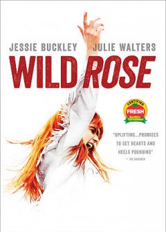 Wild Rose /  director, Tom Harper. - director, Tom Harper.