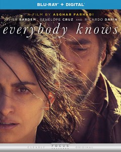 Everybody knows /  Focus Features presents in association with Memento Films ; a Memento Films production ; Morena Films and Lucky Red production ; produced by Alexandre Mallet-Guy and Alvaro Longoria ; written and directed by Asghar Farhadi. - Focus Features presents in association with Memento Films ; a Memento Films production ; Morena Films and Lucky Red production ; produced by Alexandre Mallet-Guy and Alvaro Longoria ; written and directed by Asghar Farhadi.