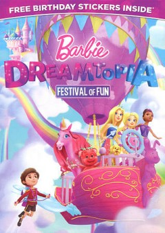 Barbie dreamtopia. : festival of fun / Mattel Creations presents ; written by Kate Boutilier, Joan Considine Johnson, Donna Logan, David Rosenberg ; directed by Eran Lazar. - Mattel Creations presents ; written by Kate Boutilier, Joan Considine Johnson, Donna Logan, David Rosenberg ; directed by Eran Lazar.