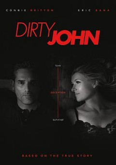 Dirty John [2-disc set] /  a Universal Cable Productions production ; created by Alexandra Cunningham. - a Universal Cable Productions production ; created by Alexandra Cunningham.