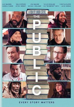 The public /  directed by Emilio Estevez. - directed by Emilio Estevez.